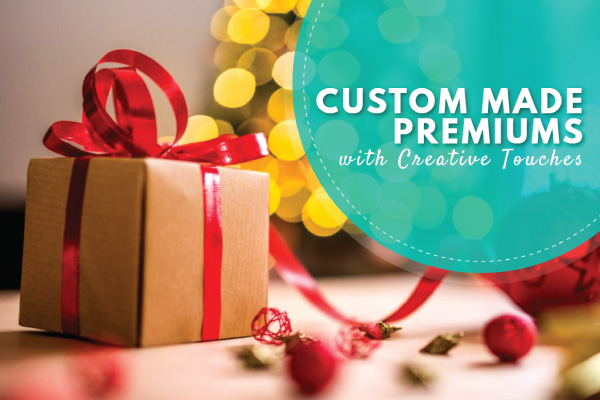 Custom Made Premiums with Creative Touches